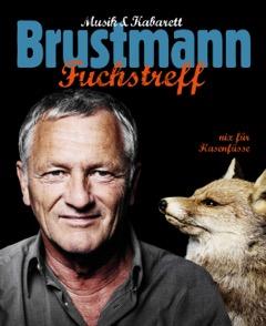 Josef Brustmann - Fuchs-Treff - Nix für Hasenfüße @ Kolpingbühne